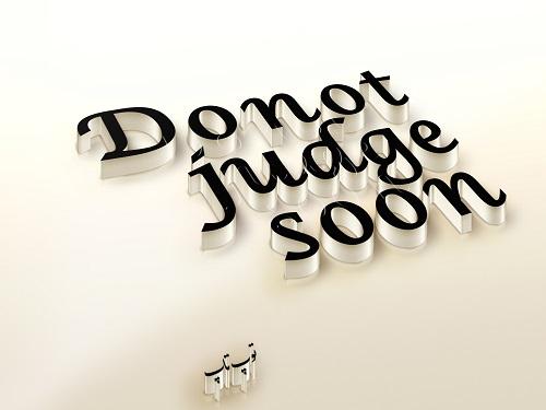 عکس پروفایل قضاوت نکردن به انگلیسی Do not judge soon
